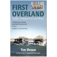 First Overland: London-Singapore by Land Rover (Tim Slessor)